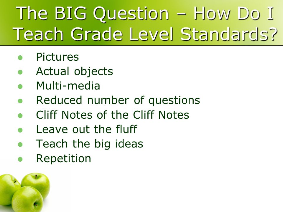 The BIG Question – How Do I Teach Grade Level Standards.