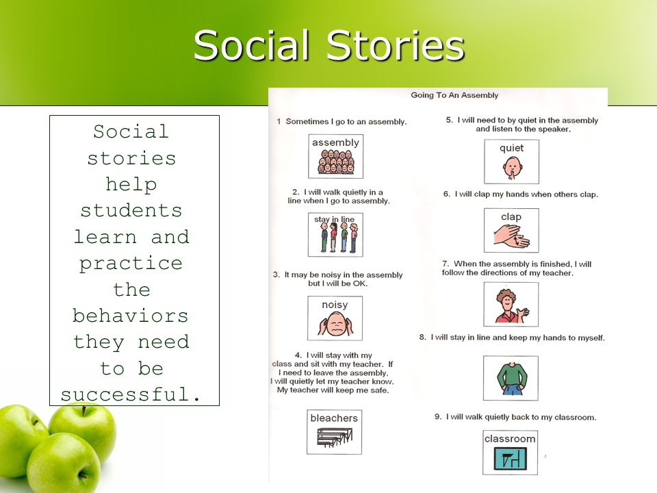 Social Stories Social stories help students learn and practice the behaviors they need to be successful.