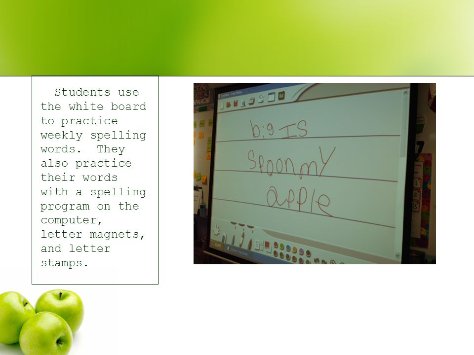 Students use the white board to practice weekly spelling words.