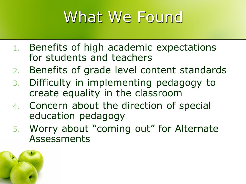 What We Found 1. Benefits of high academic expectations for students and teachers 2.