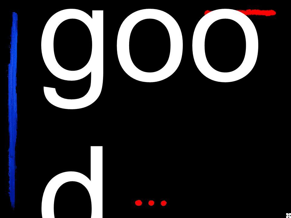 goo d