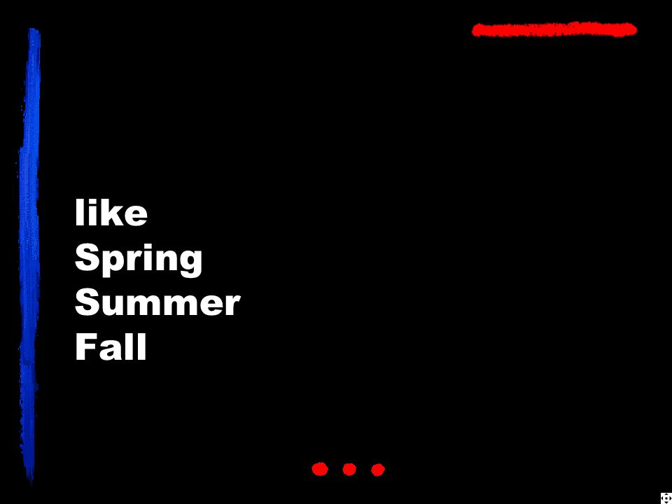 like Spring Summer Fall