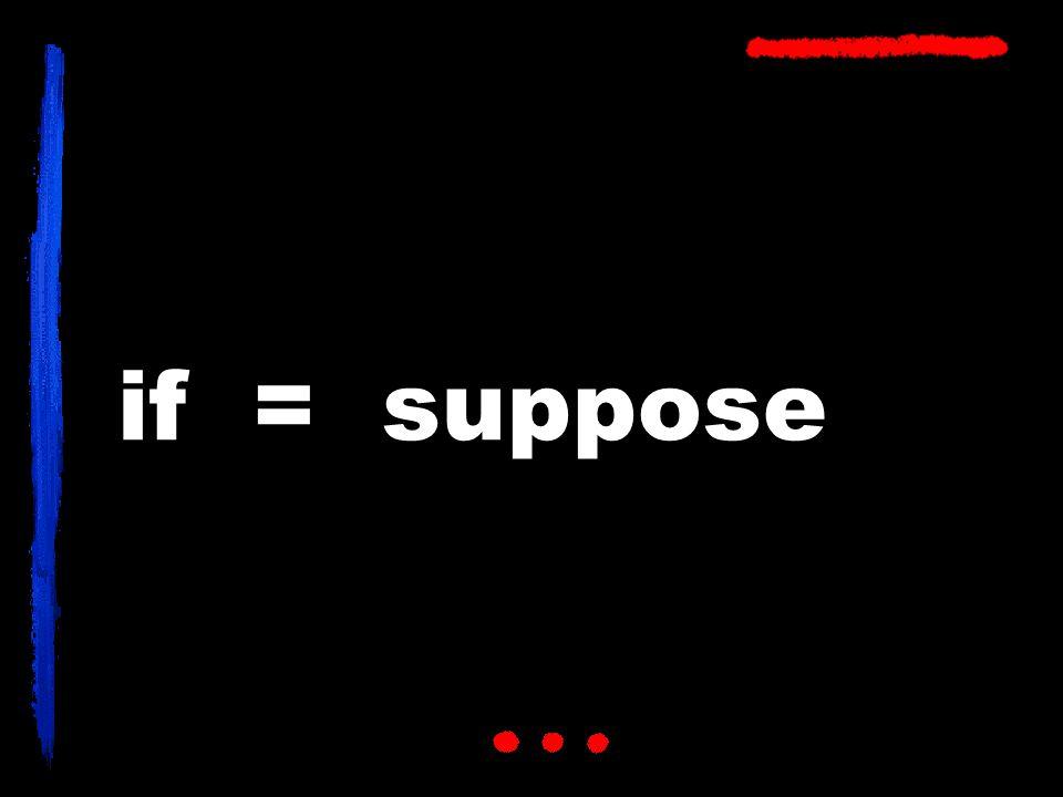 if = suppose