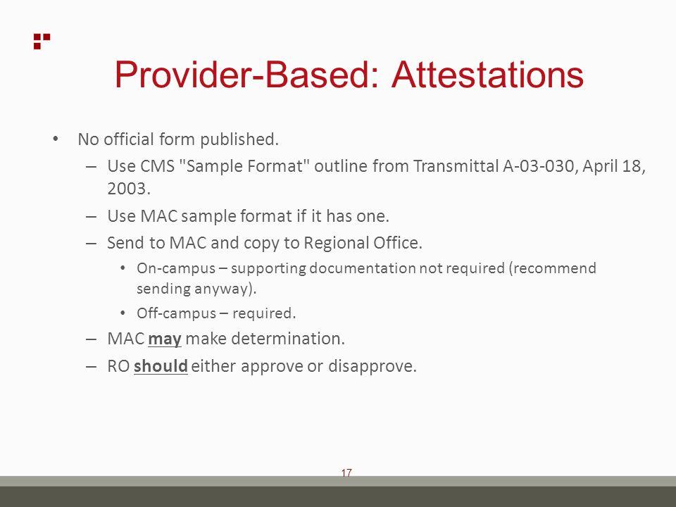 17 Provider-Based: Attestations No official form published.