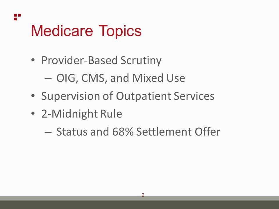 23 Provider-Based – Recent OIG Focus 2013 OIG Survey regarding provider-based services.