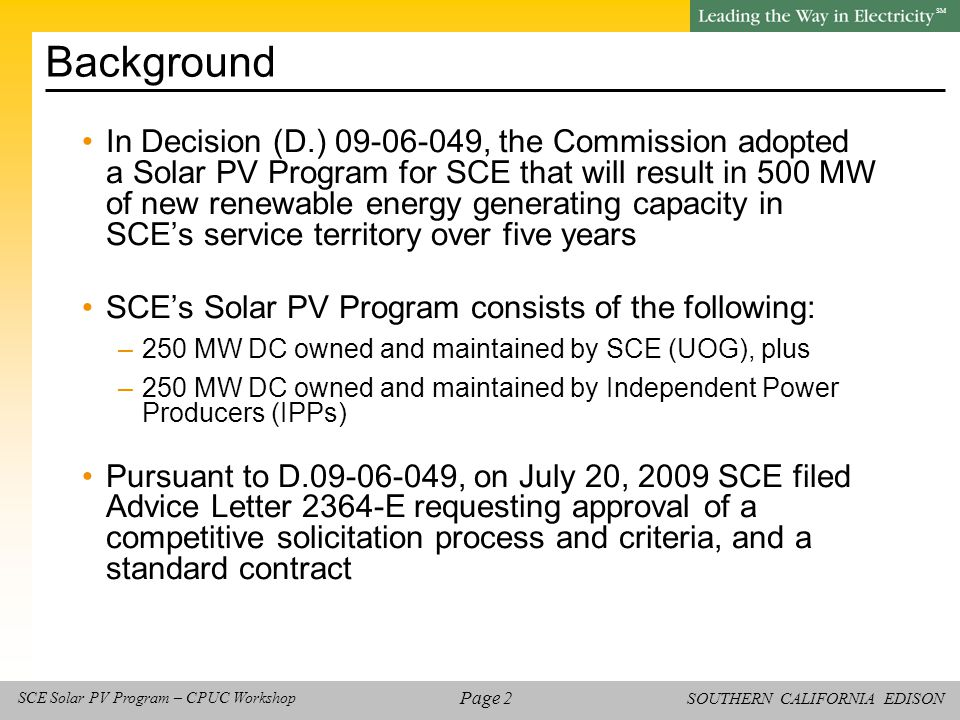 SOUTHERN CALIFORNIA EDISON SM Page 23 SCE Solar PV Program – CPUC Workshop Agenda Background and Introduction Reverse Auction / RFO Process and Criteria Lunch Break PPA Terms & Conditions