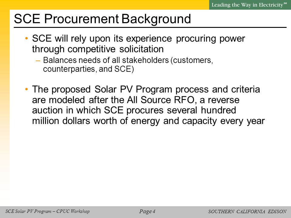 SOUTHERN CALIFORNIA EDISON SM Page 25 SCE Solar PV Program – CPUC Workshop Agenda Background and Introduction Reverse Auction / RFO Process and Criteria Lunch Break PPA Terms & Conditions