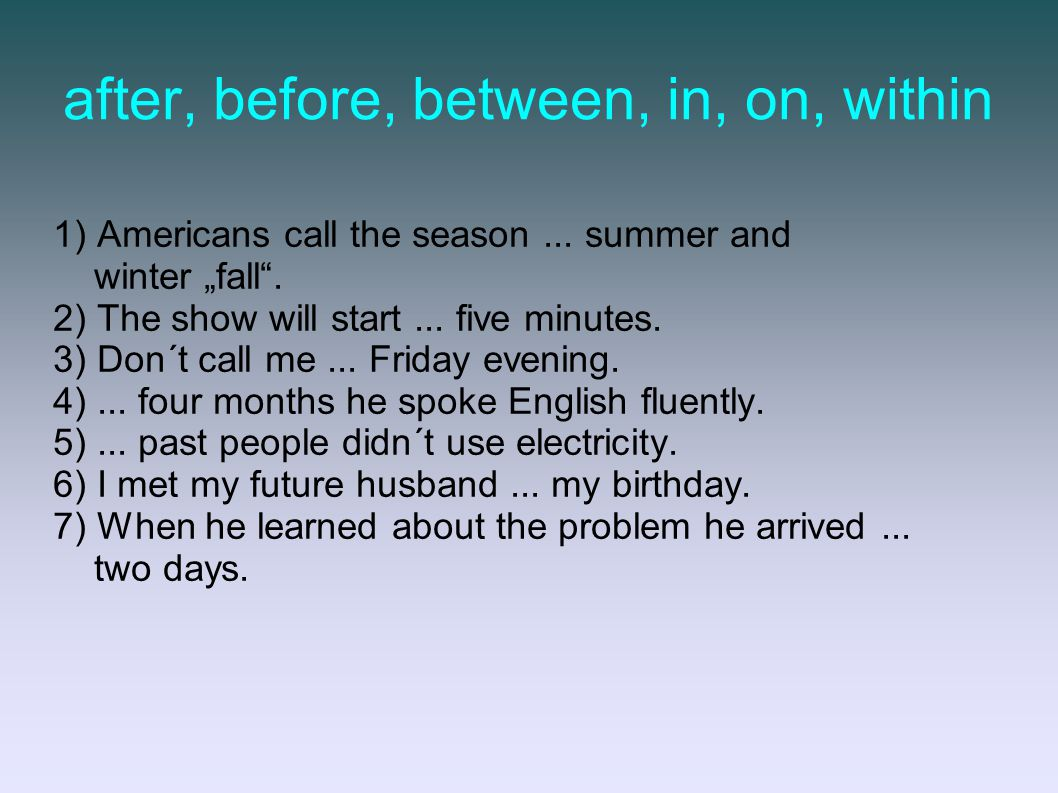 """solution: 1) Americans call the season between summer and winter """"fall ."""