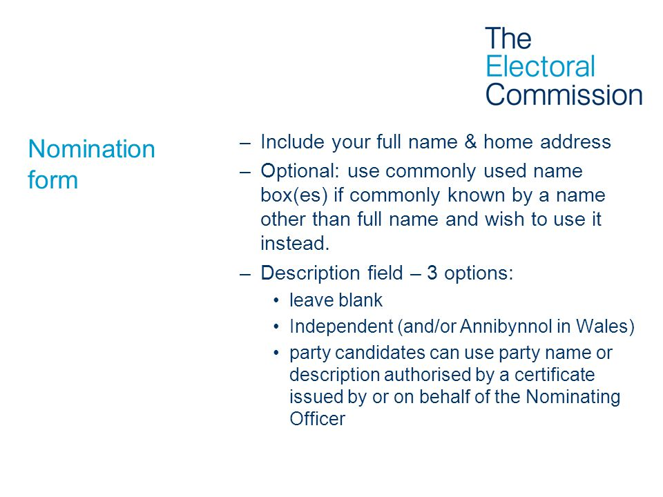 Nomination form –Include your full name & home address –Optional: use commonly used name box(es) if commonly known by a name other than full name and wish to use it instead.