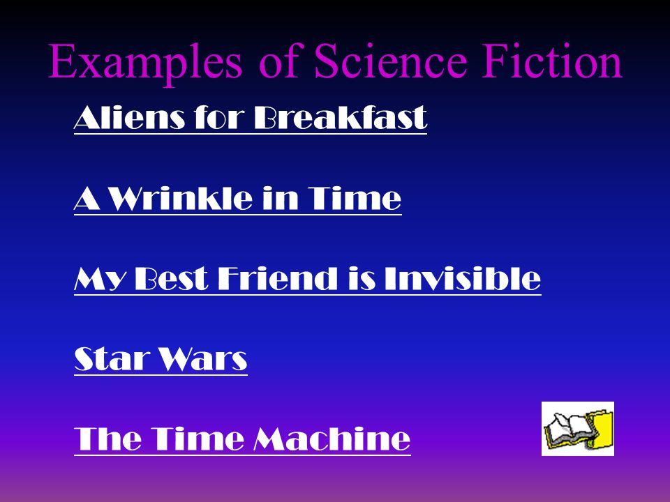 Examples of Science Fiction Aliens for Breakfast A Wrinkle in Time My Best Friend is Invisible Star Wars The Time Machine