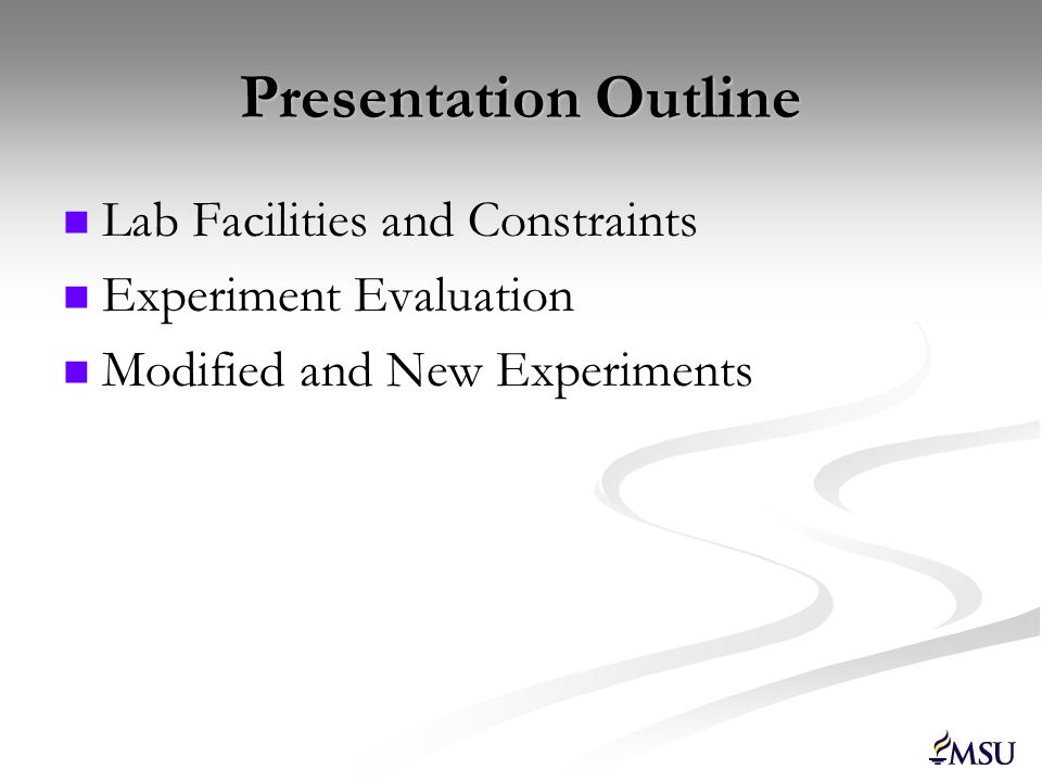 Presentation Outline Lab Facilities and Constraints Experiment Evaluation Modified and New Experiments