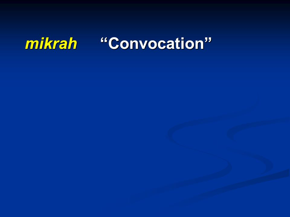 "mikrah ""Convocation"""