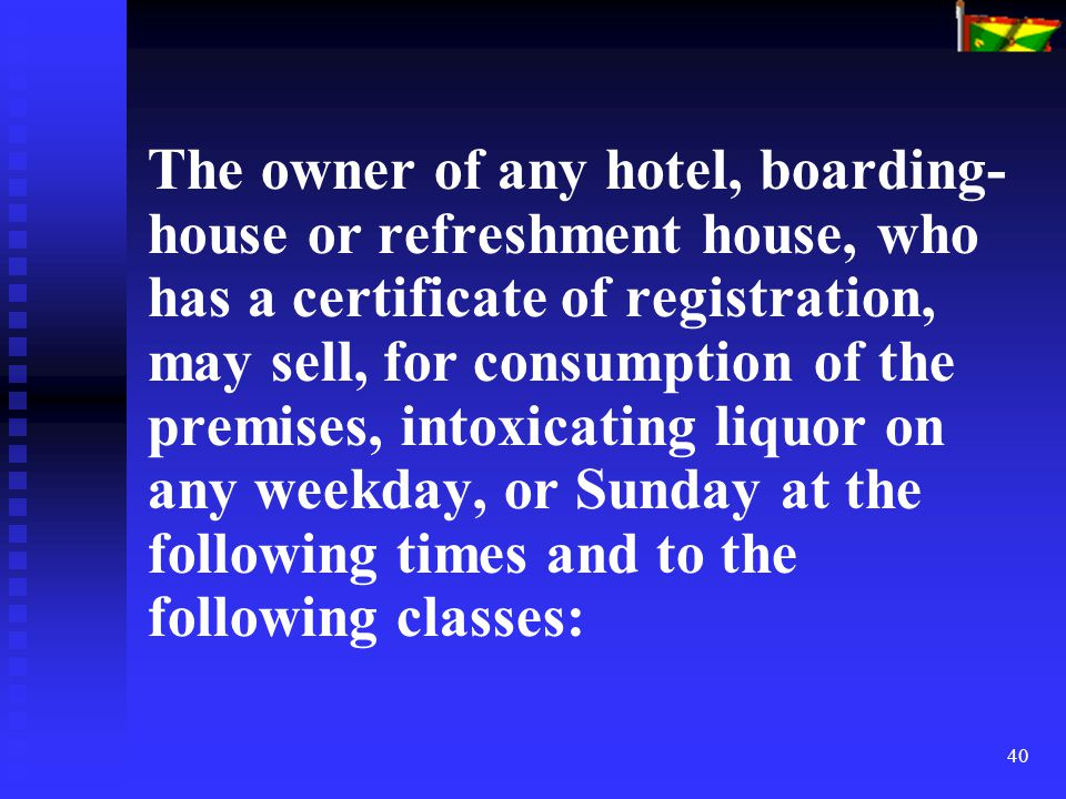 40 The owner of any hotel, boarding- house or refreshment house, who has a certificate of registration, may sell, for consumption of the premises, int