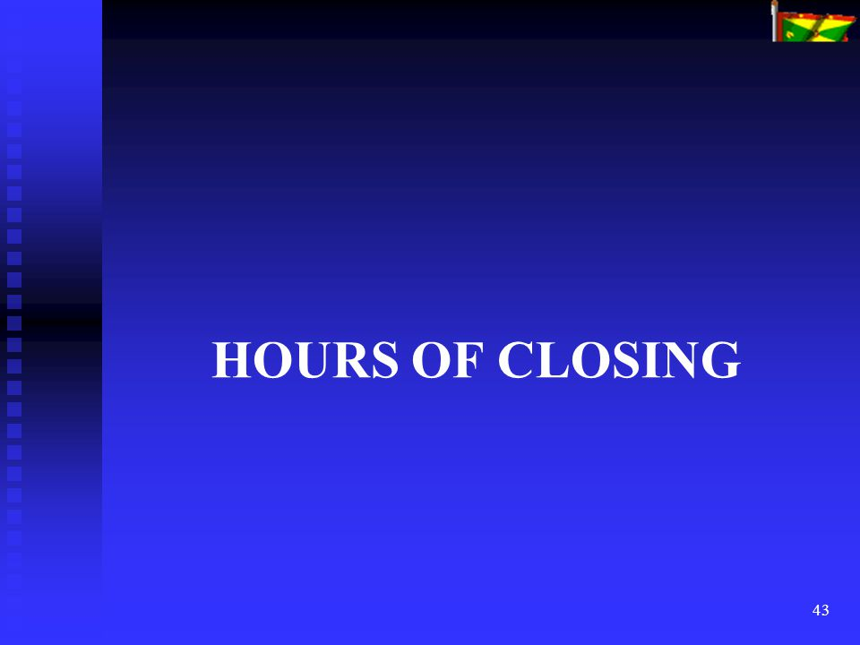 43 HOURS OF CLOSING