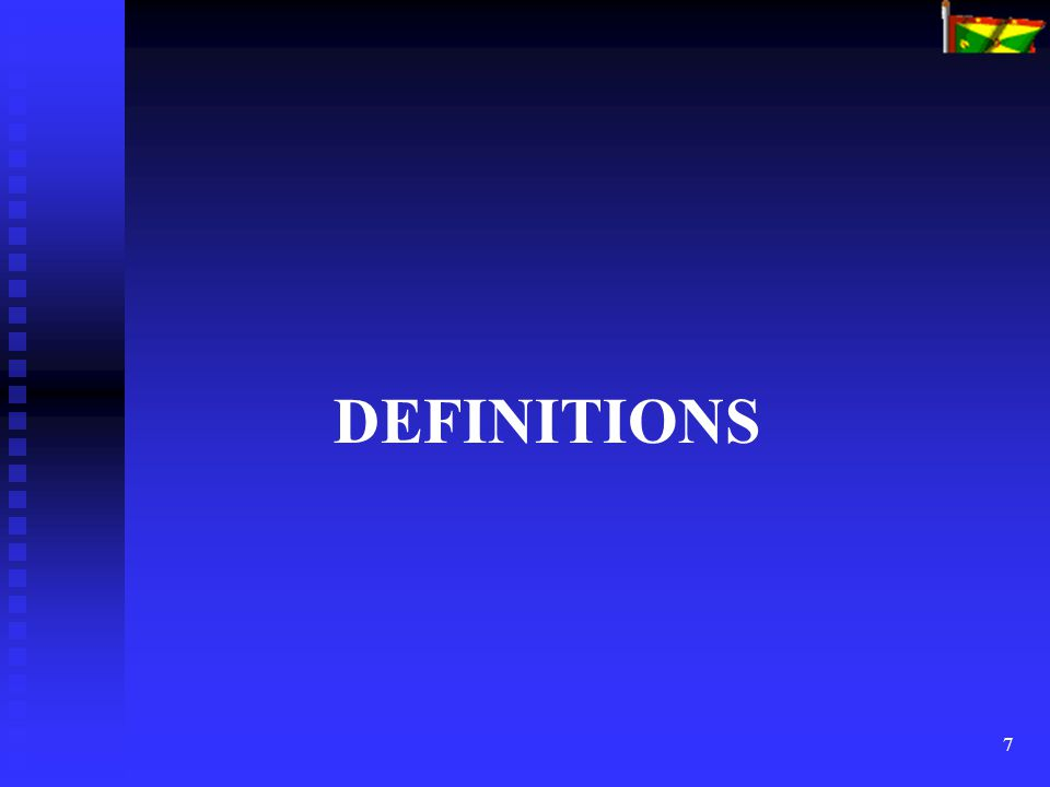 7 DEFINITIONS