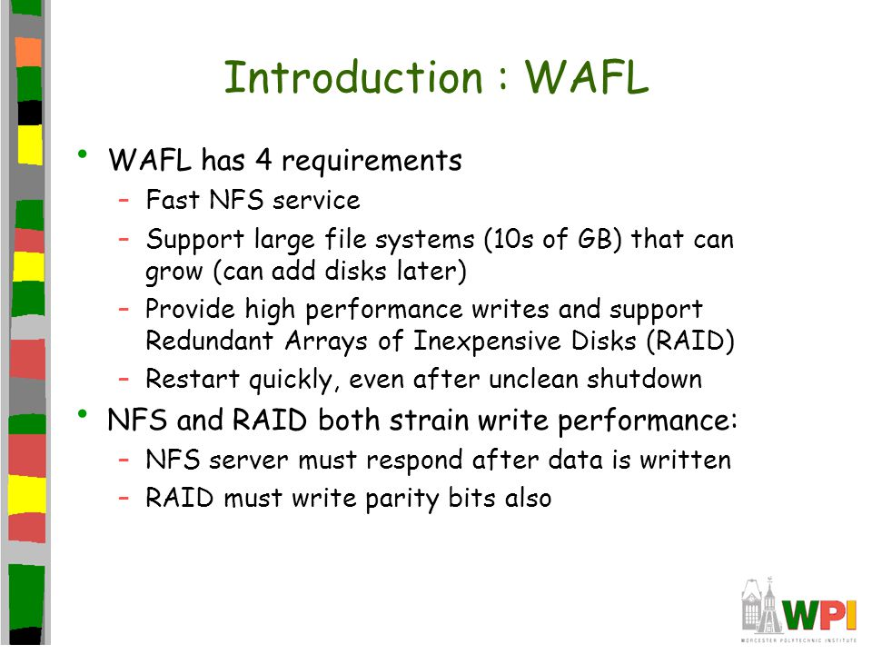NFS vs. New File Systems Remove NFS server as bottleneck Clients write directly to device
