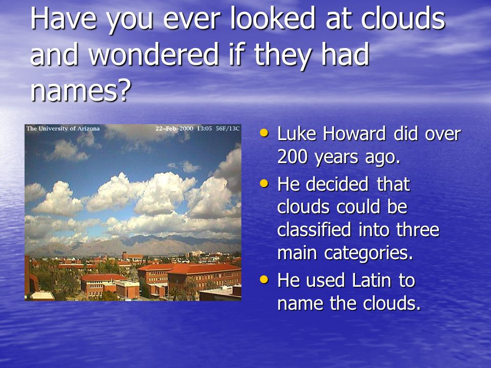 Have you ever looked at clouds and wondered if they had names.