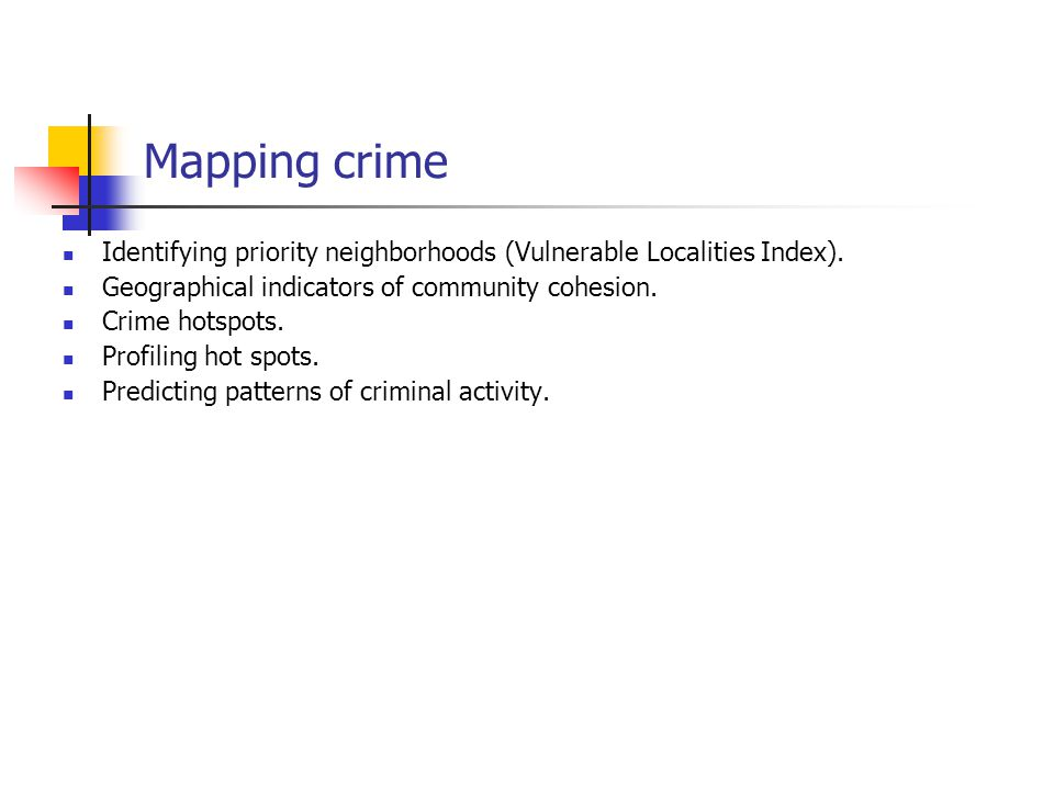Mapping crime Identifying priority neighborhoods (Vulnerable Localities Index).