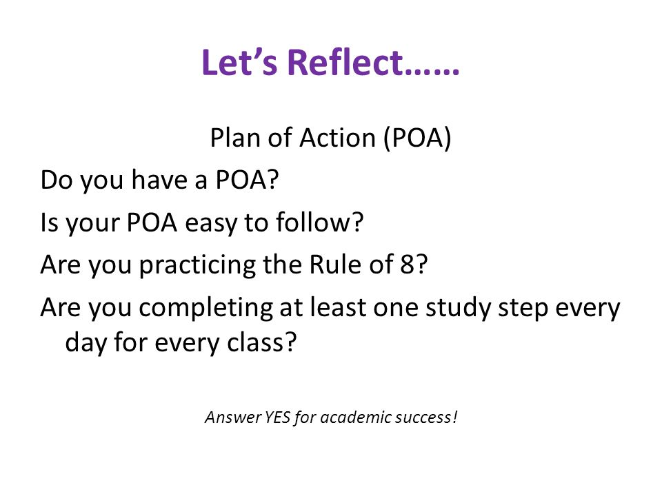Let's Reflect…… Plan of Action (POA) Do you have a POA.