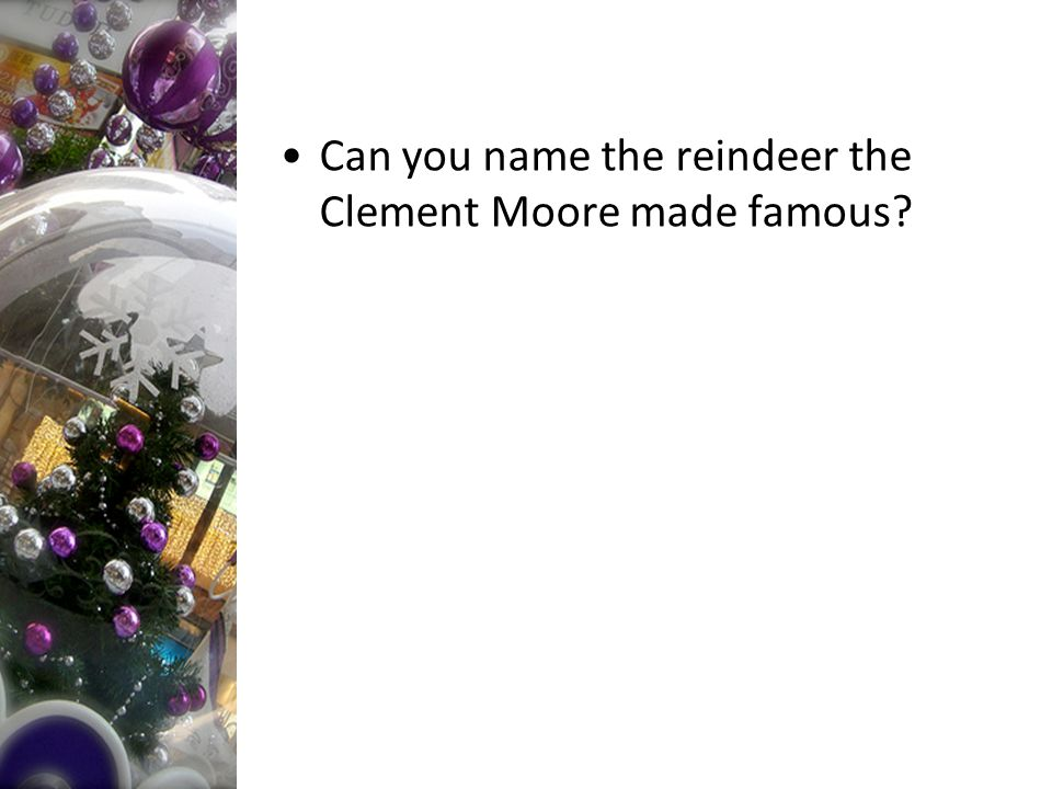 Can you name the reindeer the Clement Moore made famous?