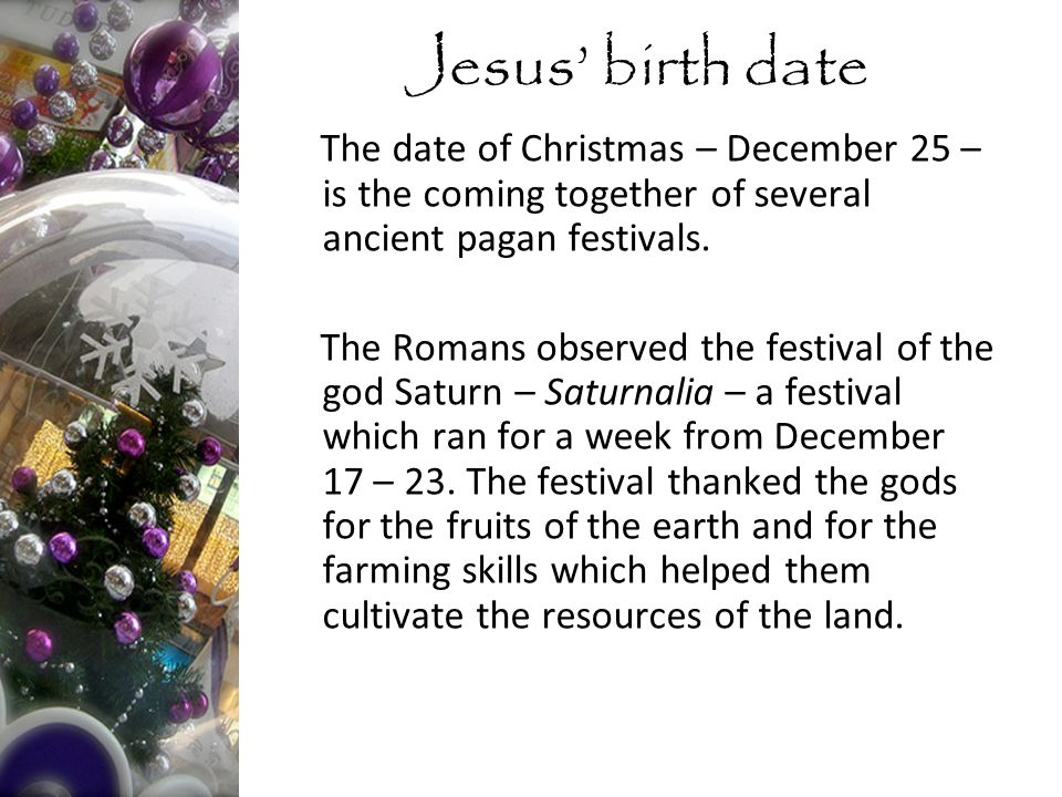 The date of Christmas – December 25 – is the coming together of several ancient pagan festivals.