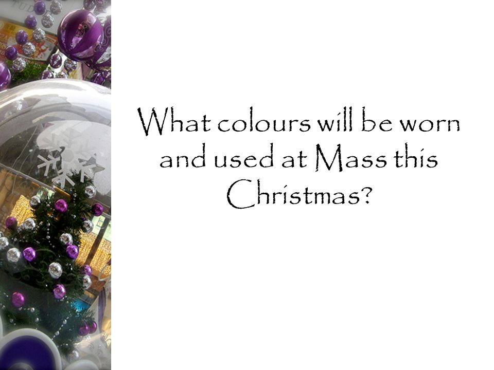 What colours will be worn and used at Mass this Christmas