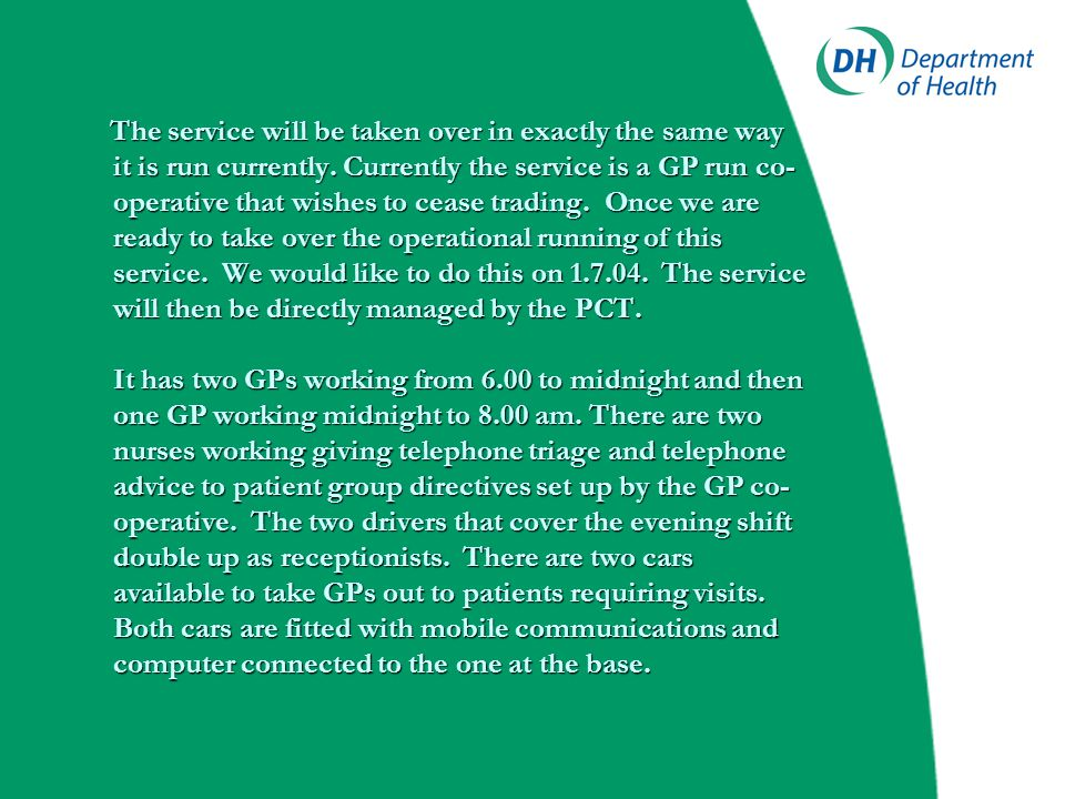 The midnight to 8.00am shift has one GP, one driver and one nurse working.