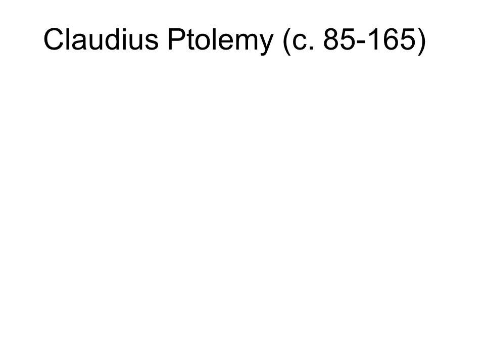 Claudius Ptolemy (c. 85-165)