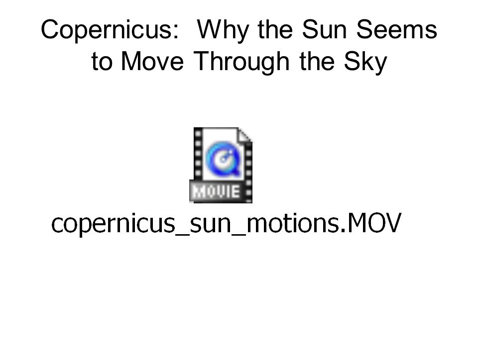 Copernicus: Why the Sun Seems to Move Through the Sky
