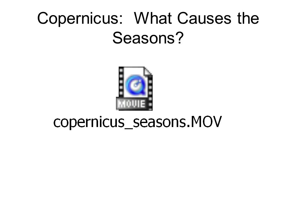 Copernicus: What Causes the Seasons