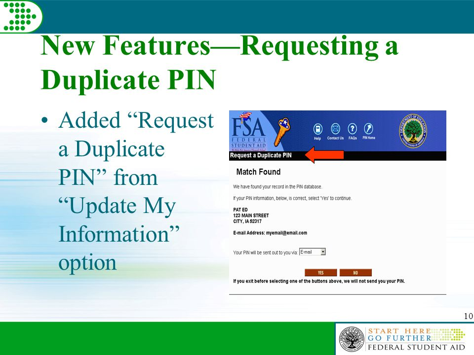 10 New Features—Requesting a Duplicate PIN Added Request a Duplicate PIN from Update My Information option