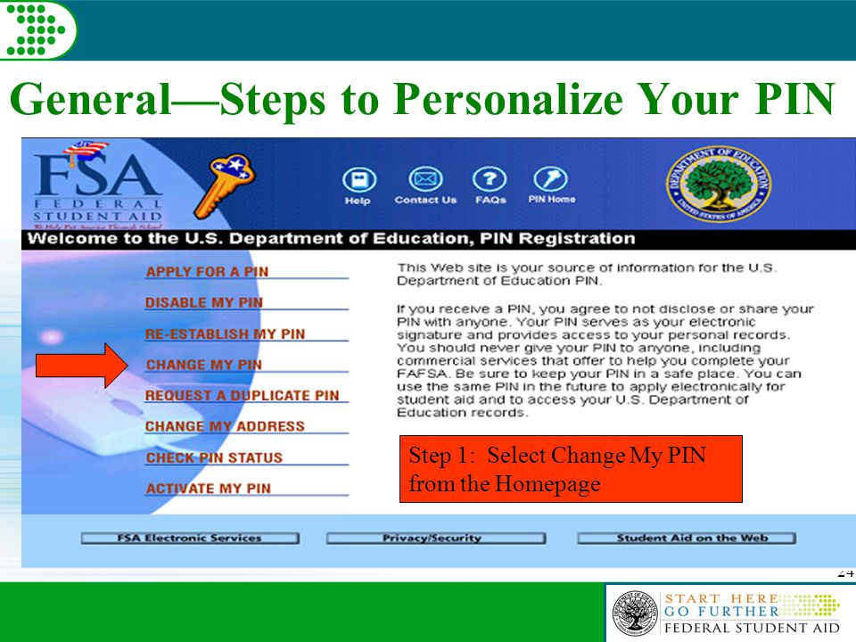 24 General—Steps to Personalize Your PIN Step 1: Select Change My PIN from the Homepage
