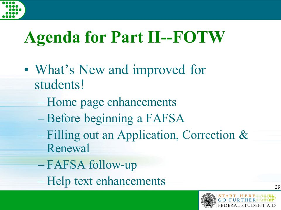 29 Agenda for Part II--FOTW What's New and improved for students.