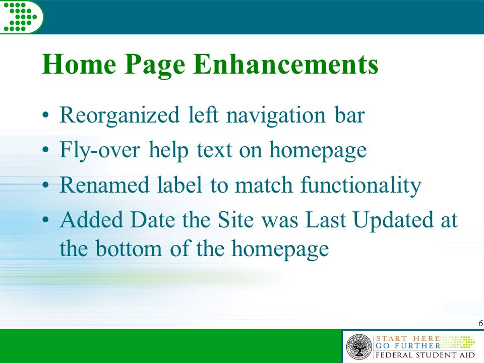 6 Reorganized left navigation bar Fly-over help text on homepage Renamed label to match functionality Added Date the Site was Last Updated at the bottom of the homepage