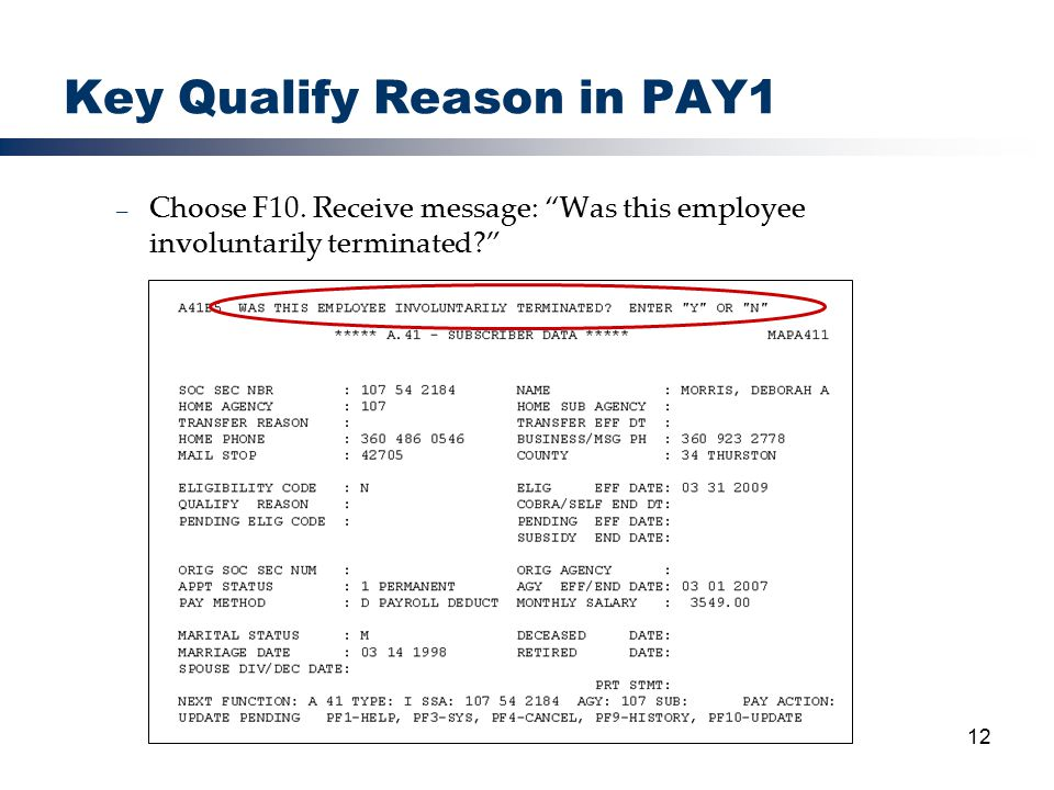12 Key Qualify Reason in PAY1 – Choose F10.