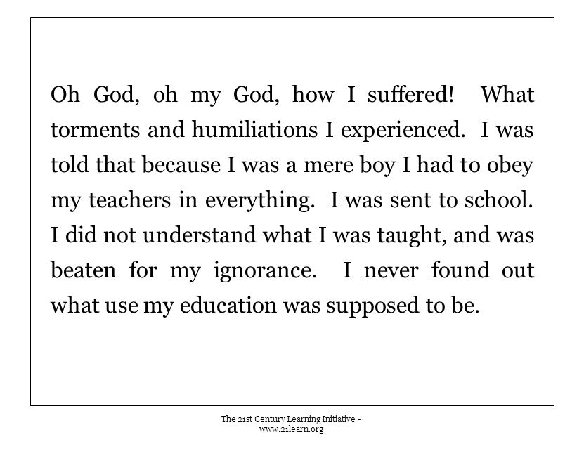 Oh God, oh my God, how I suffered. What torments and humiliations I experienced.