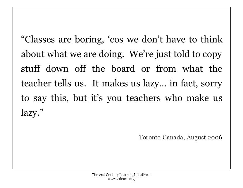 Classes are boring, 'cos we don't have to think about what we are doing.