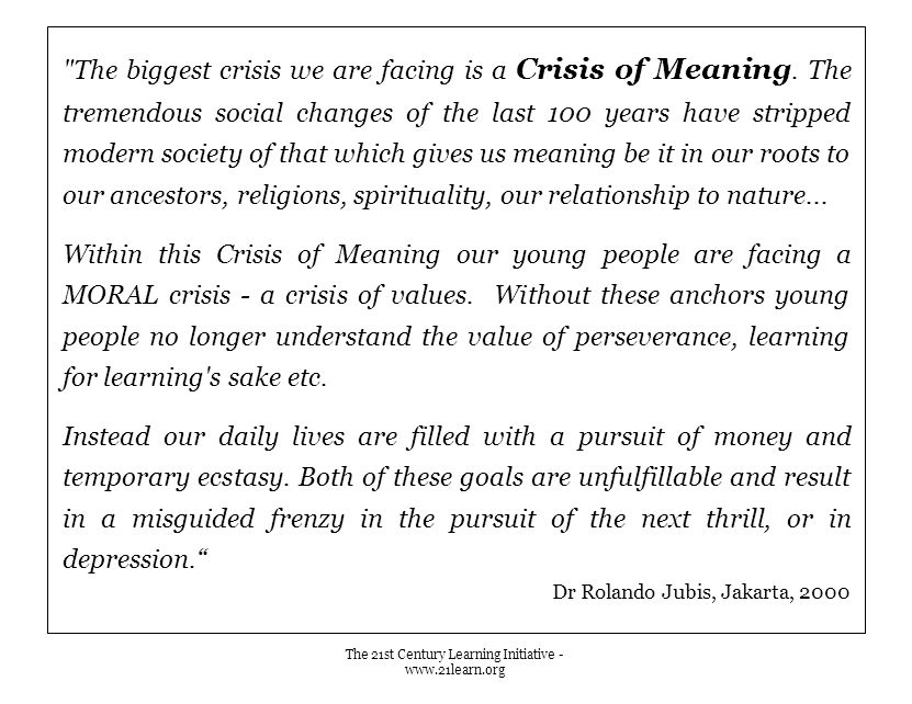 The biggest crisis we are facing is a Crisis of Meaning.