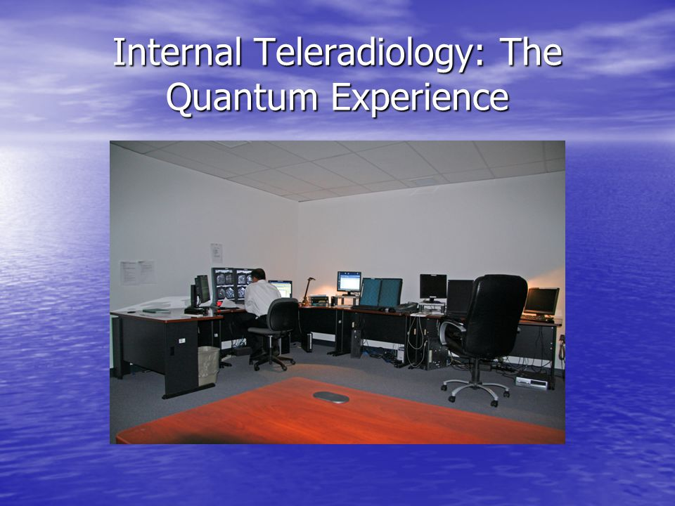 Internal Teleradiology: The Quantum Experience