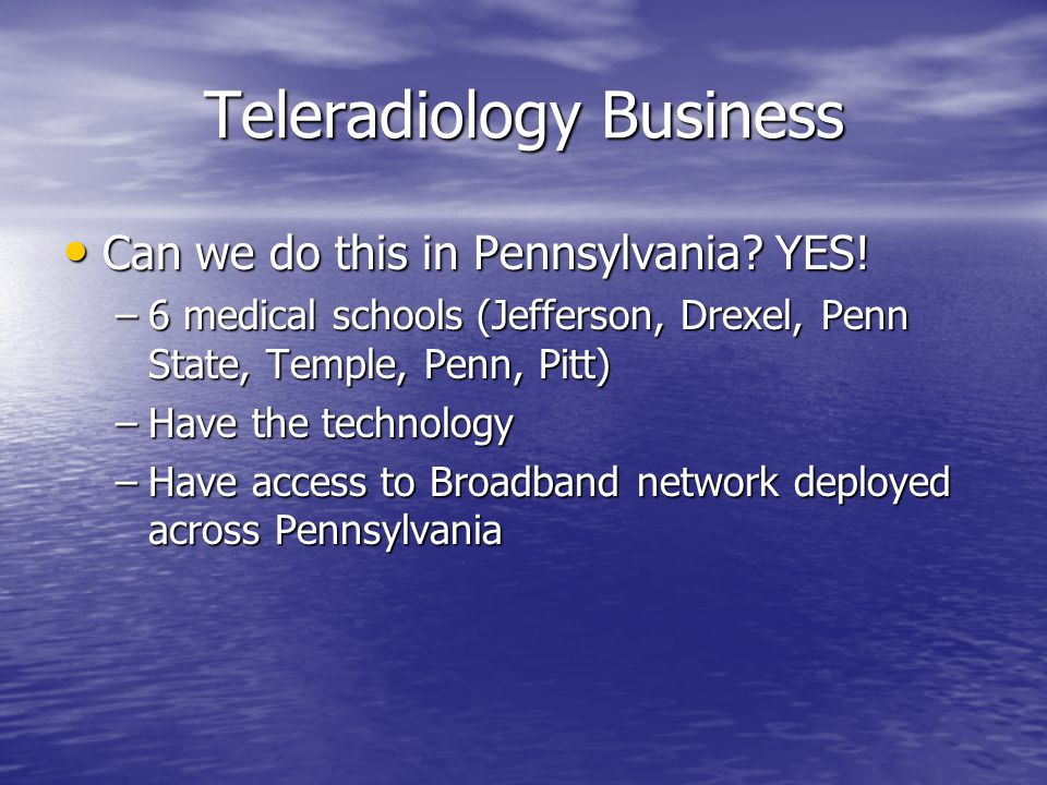 Teleradiology Business Can we do this in Pennsylvania.