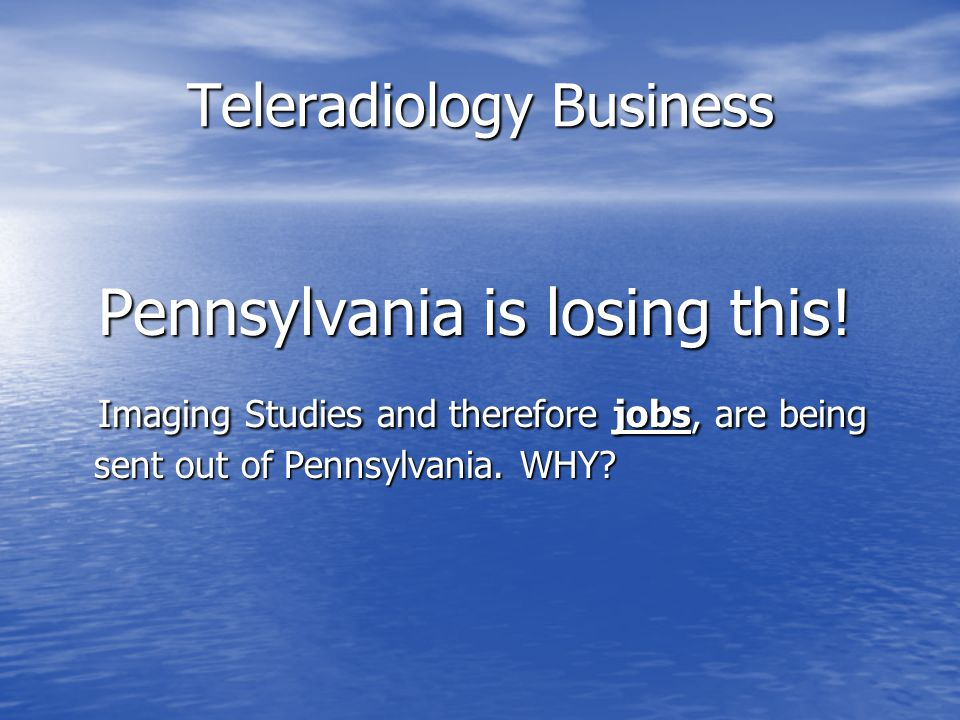 Teleradiology Business Pennsylvania is losing this.