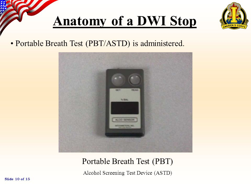 Slide 9 of 15 Anatomy of a DWI Stop Field Sobriety Tests Horizontal Gaze Nystagmus