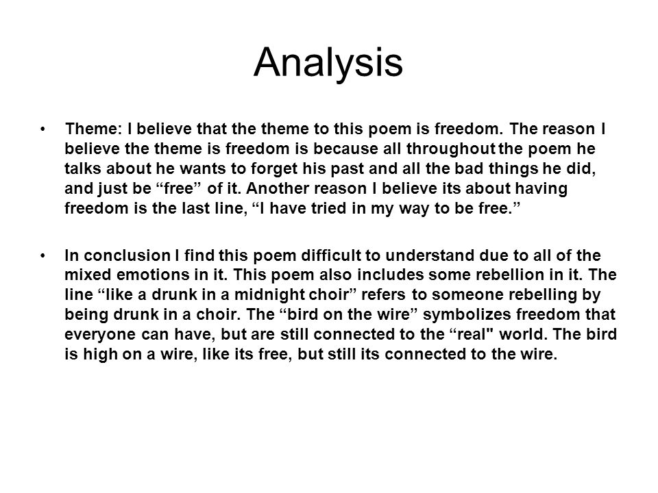 Analysis Theme: I believe that the theme to this poem is freedom.