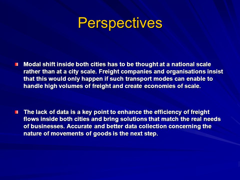 Perspectives Modal shift inside both cities has to be thought at a national scale rather than at a city scale.