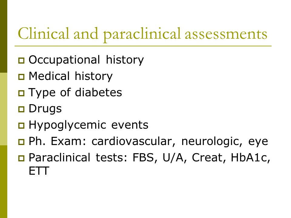 Clinical and paraclinical assessments  Occupational history  Medical history  Type of diabetes  Drugs  Hypoglycemic events  Ph.