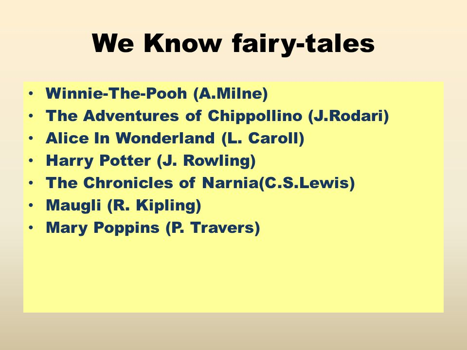 We Know fairy-tales Winnie-The-Pooh (A.Milne) The Adventures of Chippollino (J.Rodari) Alice In Wonderland (L.