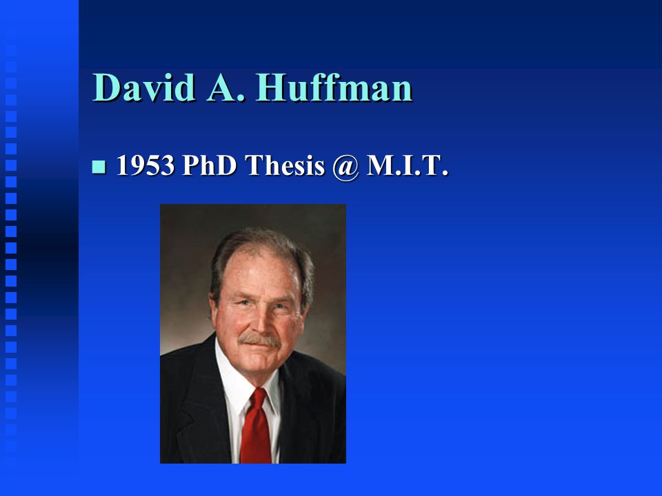 David A. Huffman n 1953 PhD Thesis @ M.I.T.