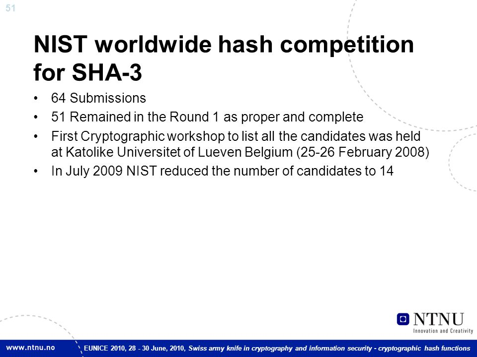 51 EUNICE 2010, 28 - 30 June, 2010, Swiss army knife in cryptography and information security - cryptographic hash functions NIST worldwide hash compe