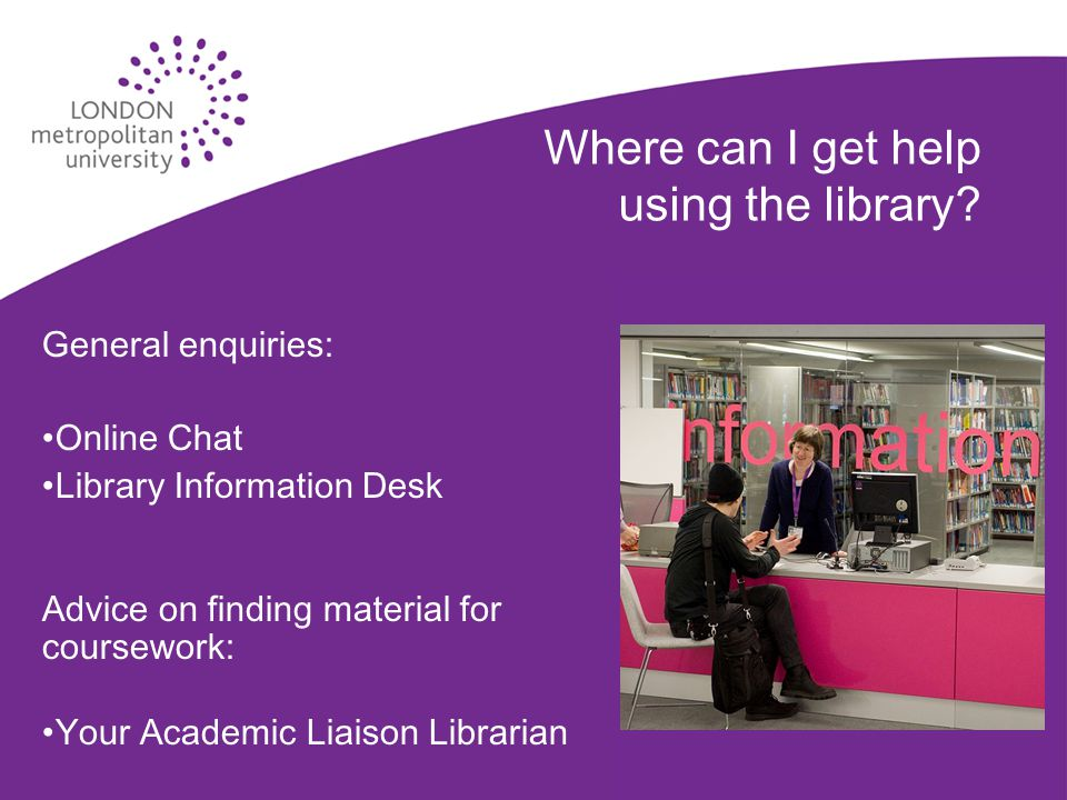 Where can I get help using the library.