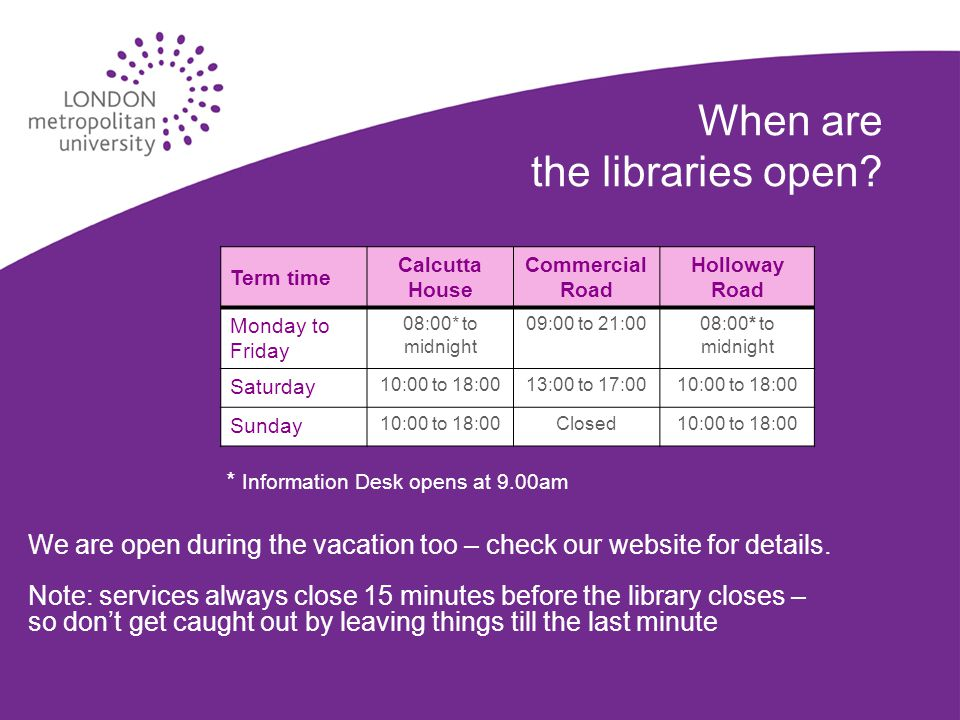 When are the libraries open.